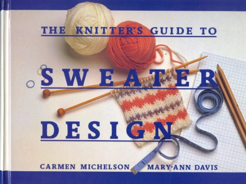 9780934026338: The Knitter's Guide to Sweater Design