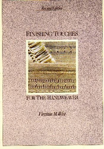 9780934026406: Finishing Touches for the Handweaver