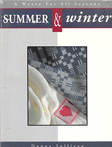 9780934026512: Summer and Winter: A Weave for All Seasons