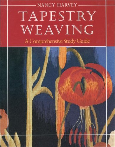 9780934026642: Tapestry Weaving: A Comprehensive Study Guide