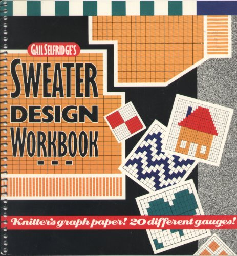 9780934026659: Gail Selfridge's Sweater Design Workbook