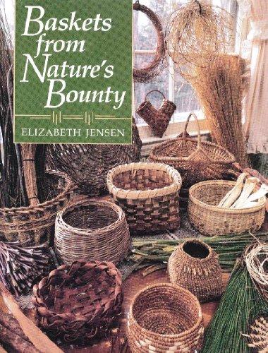 Baskets from Nature's Bounty: Jensen, Elizabeth