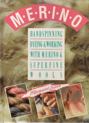 9780934026710: Merino: Handspinning, Dyeing and Working With Merino and Superfine Wools