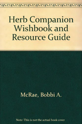 The Herb Companion Wish Book and Resource Guide: McRae, Bobbi A.
