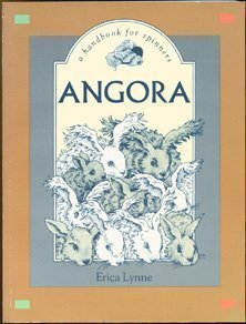 Angora: A Handbook for Spinners: Lynne, Erica