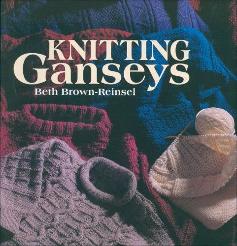 Knitting Ganseys: Beth Brown Reinsel