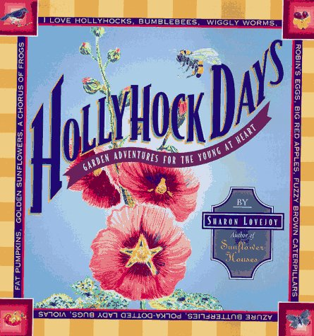 9780934026901: Hollyhock Days: Garden Adventures for the Young at Heart