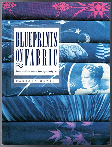 9780934026918: Blueprints on Fabric: Innovative Uses for Cyanotype
