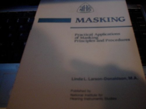 9780934031028: Masking: Practical applications of masking principles and procedures