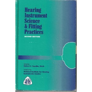 Hearing Instrument Science & Fitting Practices: Sandlin, Robert E.;National Institute for ...