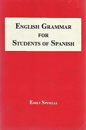 English Grammar for Students of Spanish: Spinelli, Emily