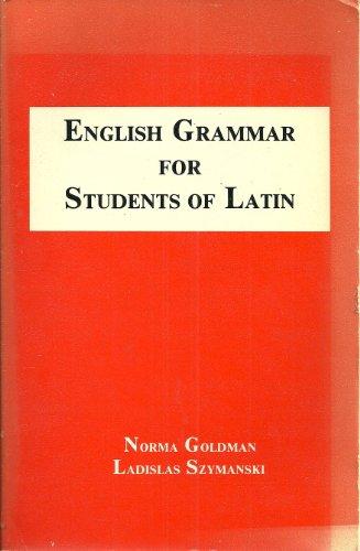 English Grammar for Students of Latin (English: Norma Goldman, Ladislas
