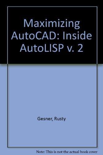 9780934035989: Maximizing AutoCAD, Vol. 2: Inside AutoLISP (v. 2)