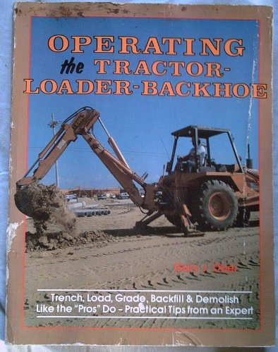 Operating the Tractor-Loader-Backhoe: Ober, Gary J.