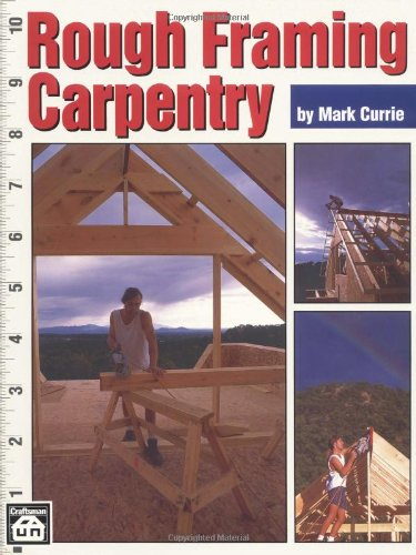 Rough Framing Carpentry: Currie, Mark