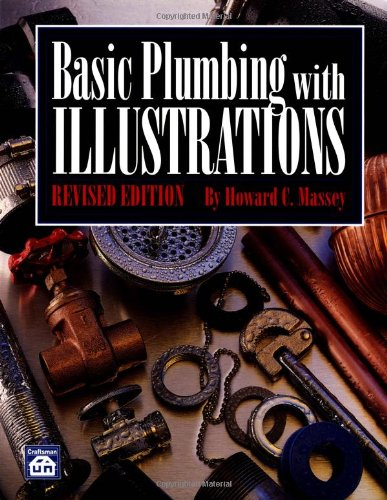 Basic Plumbing With Illustrations Revised Edition: Howard C. Massey