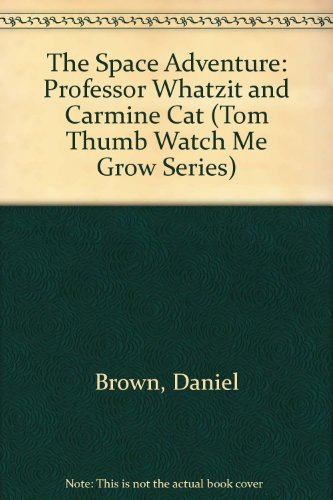 9780934042123: The Space Adventure: Professor Whatzit and Carmine Cat (Tom Thumb Watch Me Grow Series)