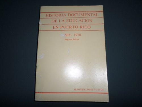 9780934043007: Historia documental de la educacion en Puerto Rico, 1503-1970 (Spanish Edition)