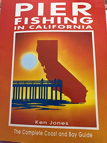 9780934061148: Pier Fishing in California: The Complete Coast and Bay Guide