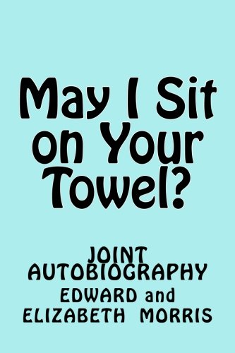 9780934062169: May I Sit on Your Towel?: Joint Autobiography