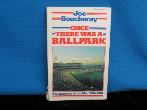 9780934070065: Once there was a ballpark: The season of the Met, 1956-1981