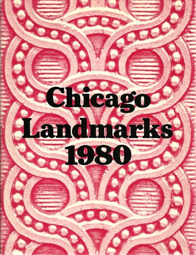 Chicago landmarks, 1980: Documenting the landmarks of our city as designated by the City Council of...