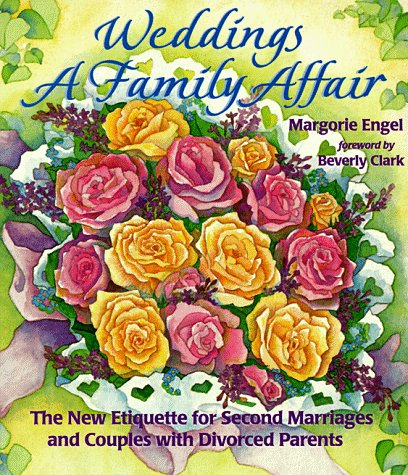 Weddings: A Family Affair: The New Etiquette: Margorie Engel