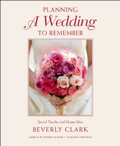 Planning a Wedding to Remember: Special Touches and Unique Ideas (093408128X) by Beverly Clark
