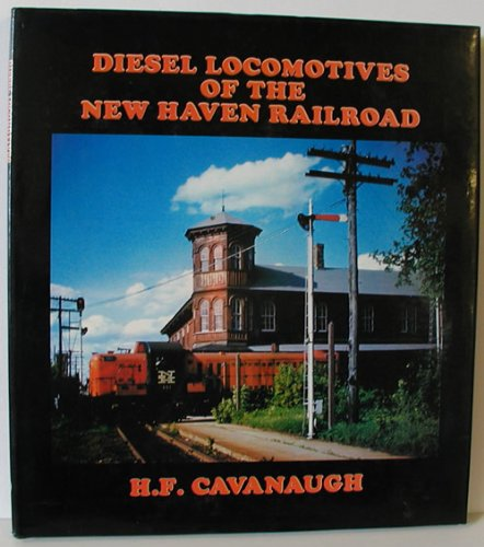 9780934088060: Diesel Locomotives of the New Haven Railroad