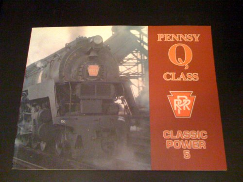 Pennsy Q Class (PRR 4-4-6-4 Steam Locomotives) - Classic Power No. 5: Harley, E. T.
