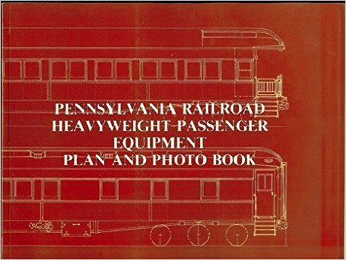 Pennsylvania Railroad Heavyweight Passenger Equipment Plan and: Illustrator-Alan B. Chesley