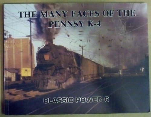 9780934088138: The Many Faces of the Pennsy K-4 - Classic Power No. 6