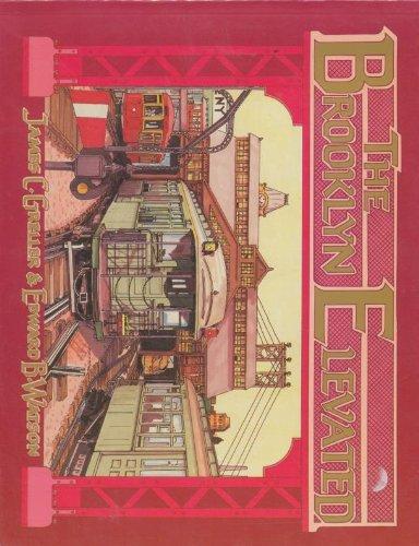 The Brooklyn Elevated: Greller, James C.;Watson, Edward B.