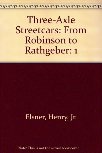 9780934088299: Three-Axle Streetcars: From Robinson to Rathgeber: 1