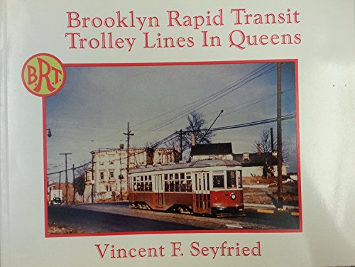 Brooklyn Rapid Transit Trolley Lines in Queens: Seyfried,Vincent F.