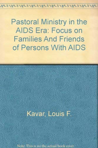 9780934104074: Pastoral Ministry in the AIDS Era: Focus on Families And Friends of Persons With AIDS (The Care giver book series / The College of Chaplains)