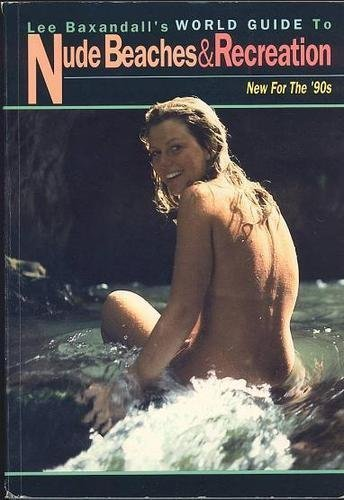 Lee Baxandall's World Guide to Nude Beaches & Recreation: New for the '90s: Lee ...