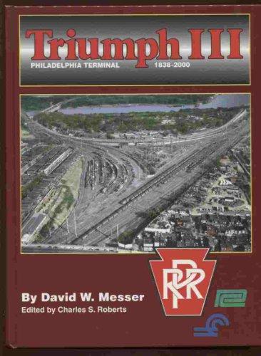 Triumph III: Philadelphia terminal, 1838-2000: Messer, David W