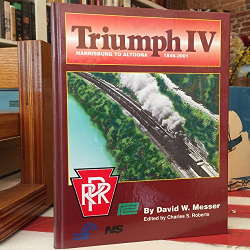 Triumph IV: Harrisburg to Altoona, 1846-2001 [SIGNED]