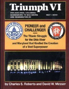 Triumph VI: Pioneer and Challenger, the Titanic Struggle for the Ohio River and Maryland that ...