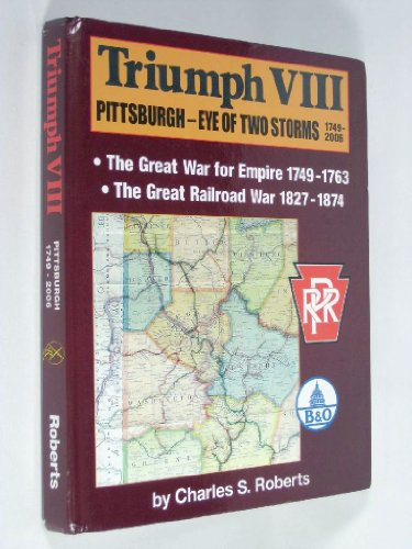 9780934118309: Triumph VIII: Pittsburgh - Eye of Two Storms 1749-2006 (Triumph series, 8)