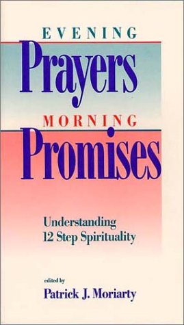 9780934125147: Evening Prayers, Morning Promises: Understanding 12 Step Spirituality
