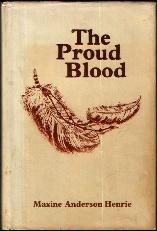 The Proud Blood: Henrie, Maxine A.; Moser, Gerald