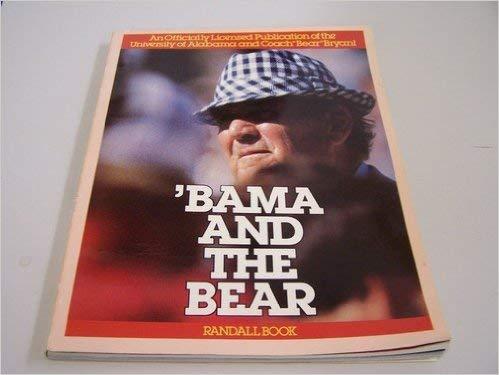 Bama and the Bear (Paul Bear Bryant)