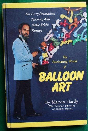 9780934126762: The Fascinating World of Balloon Art