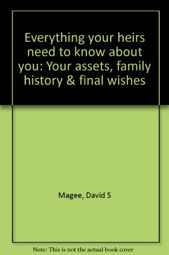 9780934130035: Everything your heirs need to know about you: Your assets, family history & final wishes