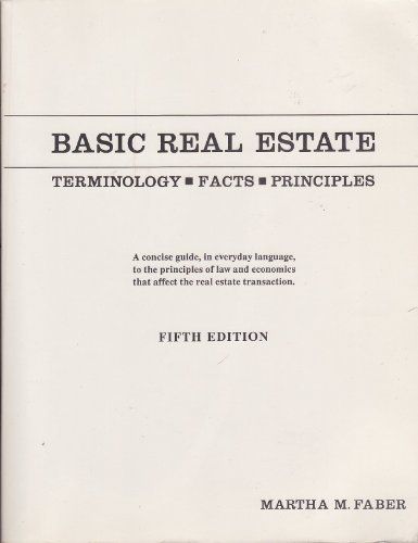 9780934132091: Basic real estate: Terminology, facts, principles : a concise guide, in everday language, to the principles of law and economics that affect the real estate transaction