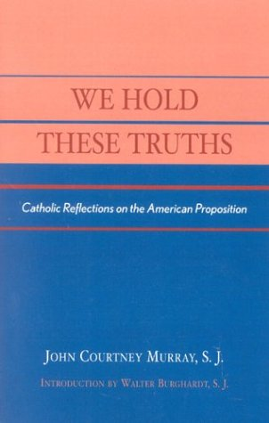 9780934134507: We Hold These Truths: Catholic Reflections on the American Proposition