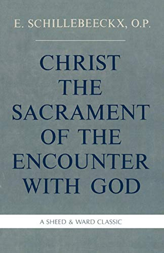 9780934134729: Christ the Sacrament of the Encounter with God