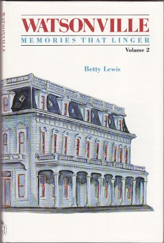 Watsonville: Memories That Linger, Volume 2 (9780934136082) by Betty Lewis